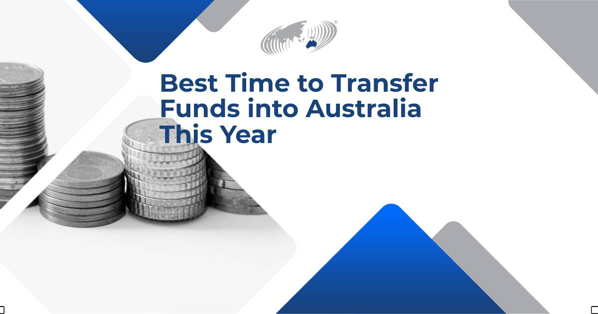 """Featured image for """"Best Time to Transfer Funds into Australia This Year"""""""