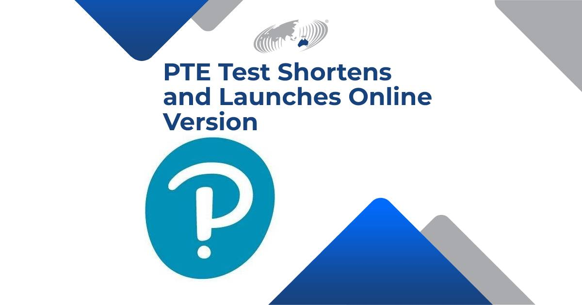 """Featured image for """"Pearson Shortens PTE Academic Test and Launches Online Version"""""""